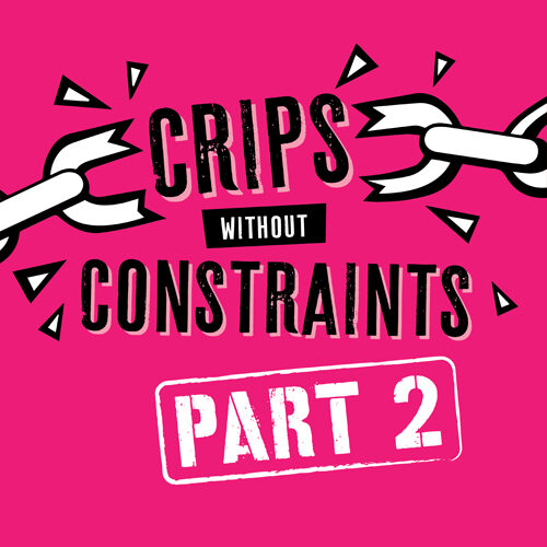 Logo for Crips without Constraints. A pink background with the words 'crips without contraints' in black text. 'Part 2' is stamped underneath. Around the words is a broken chain in white.