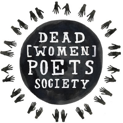 The Dead Women Poets Society logo, with white text surrounded by a black circle. Around the edge of the image are hands, all open palmed and pointing towards the central text. The image looks painted, with different shades of black and grey mixed together.
